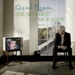 Nick Lowe Quiet Please…The New Best of Nick Lowe