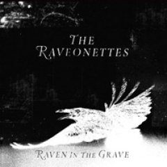The Raveonettes Raven in the Grave