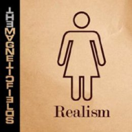 The Magnetic Fields Realism