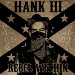 Hank Williams III Rebel Within