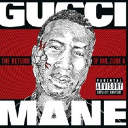 Gucci Mane The Return of Mr. Zone 6