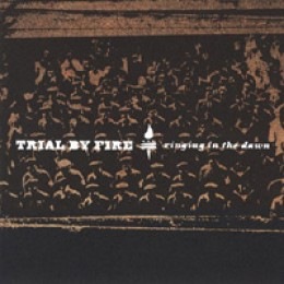 Trial by Fire Ringing in the Dawn