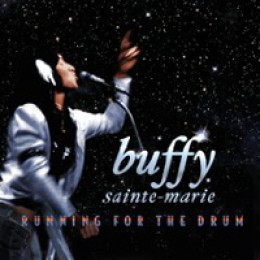 Buffy Sainte-Marie Running for the Drum
