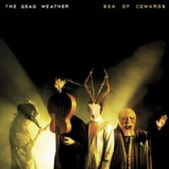 The Dead Weather Sea of Cowards