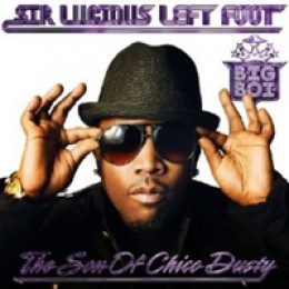 Big Boi Sir Lucious Left Foot: The Son of Chico Dusty