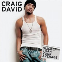 Craig David Slicker Than Your Average