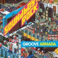 Groove Armada Soundboy Rock