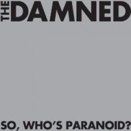 The Damned So, Who's Paranoid?