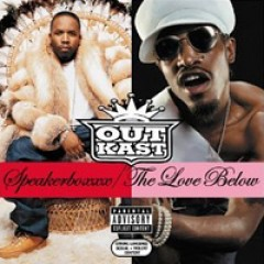 OutKast Speakerboxxx/The Love Below