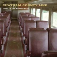 Chatham County Line Speed Of The Whippoorwill