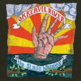 Okkervil River The Stage Names