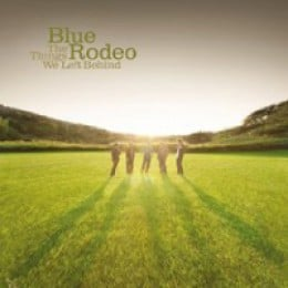 Blue Rodeo The Things We Left Behind