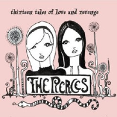 The Pierces Thirteen Tales Of Love And Revenge