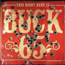 Buck 65 This Right Here Is Buck 65