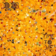 The Dodos Time to Die