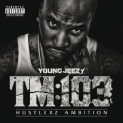 Young Jeezy TM:103 - Hustlerz Ambition