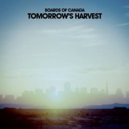 Boards of Canada: Tomorrow's Harvest
