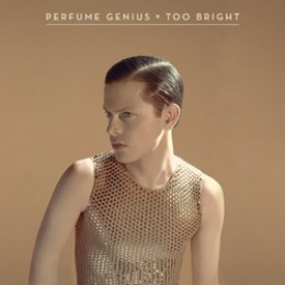 Perfume Genius: Too Bright