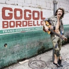 Gogol Bordello Trans-Continental Hustle