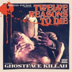 Ghostface Killah: Adrian Younge Presents Twelve Reasons to Die