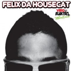 Felix Da Housecat Virgo Blaktro & the MovieDisco