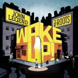 John Legend and the Roots Wake Up!