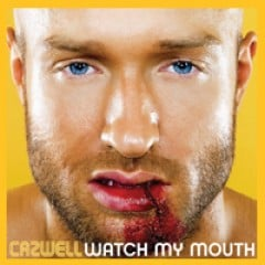 Cazwell Watch My Mouth