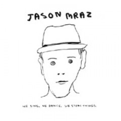 Jason Mraz We Sing, We Dance, We Steal Things