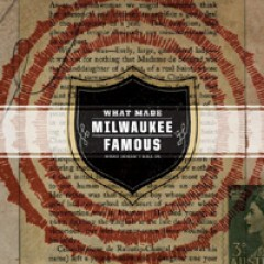 What Made Milwaukee Famous What Doesn't Kill Us