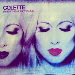 Colette: When the Music's Loud