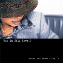 Jill Scott Who Is Jill Scott? Words & Sounds Vol. 1