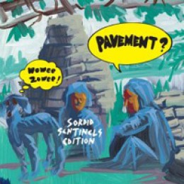 Pavement Wowee Zowee: Sordid Sentinels Edition