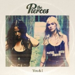 The Pierces You & I