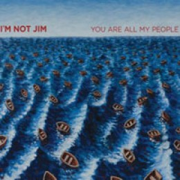 I'm Not Jim You Are All My People
