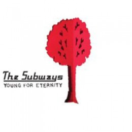 The Subways Young for Eternity