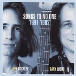 Jeff Buckley & Gary Lucas Songs to No One 1991-1992