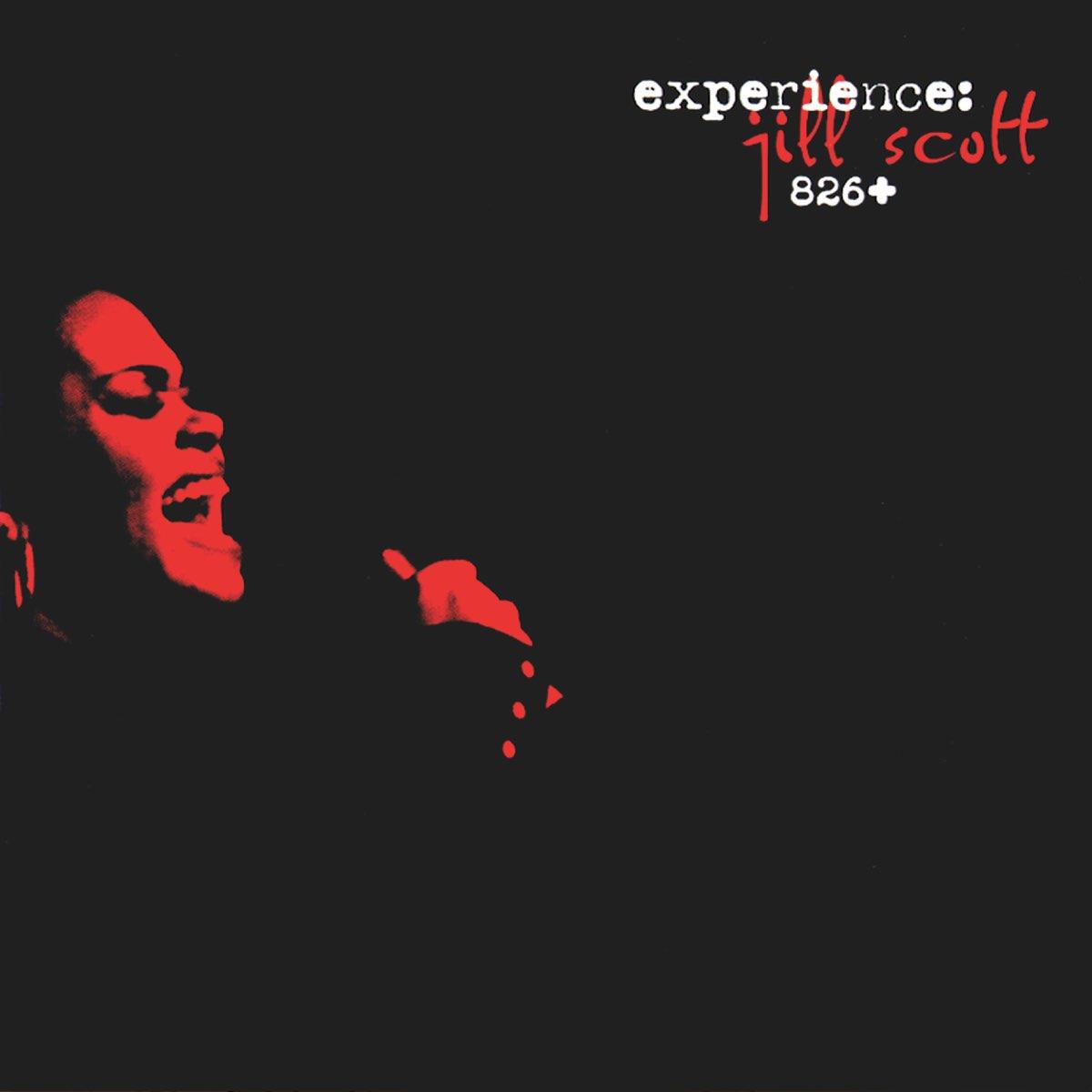 Jill Scott, Experience: Jill Scott 826+
