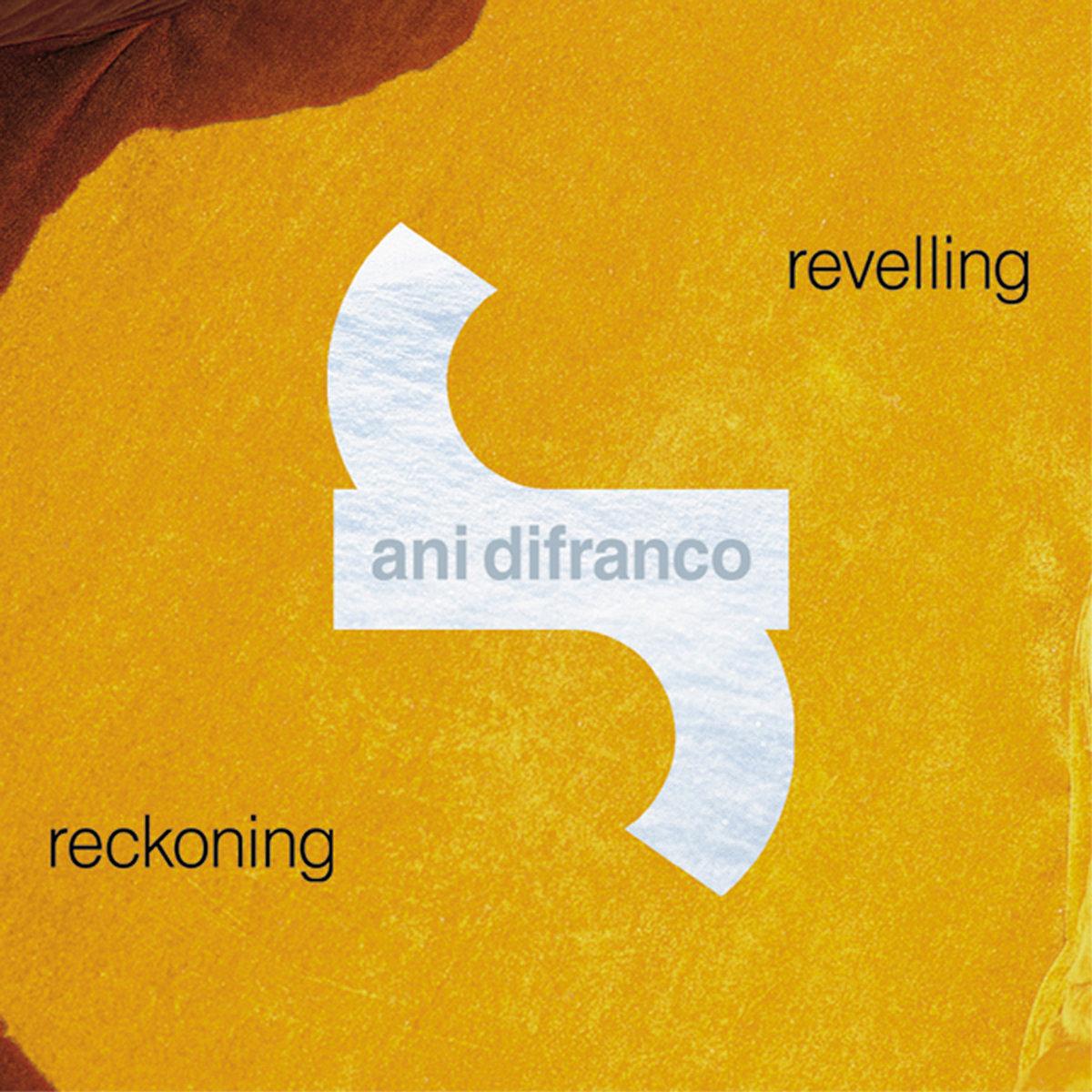 Ani DiFranco, Revelling/Reckoning