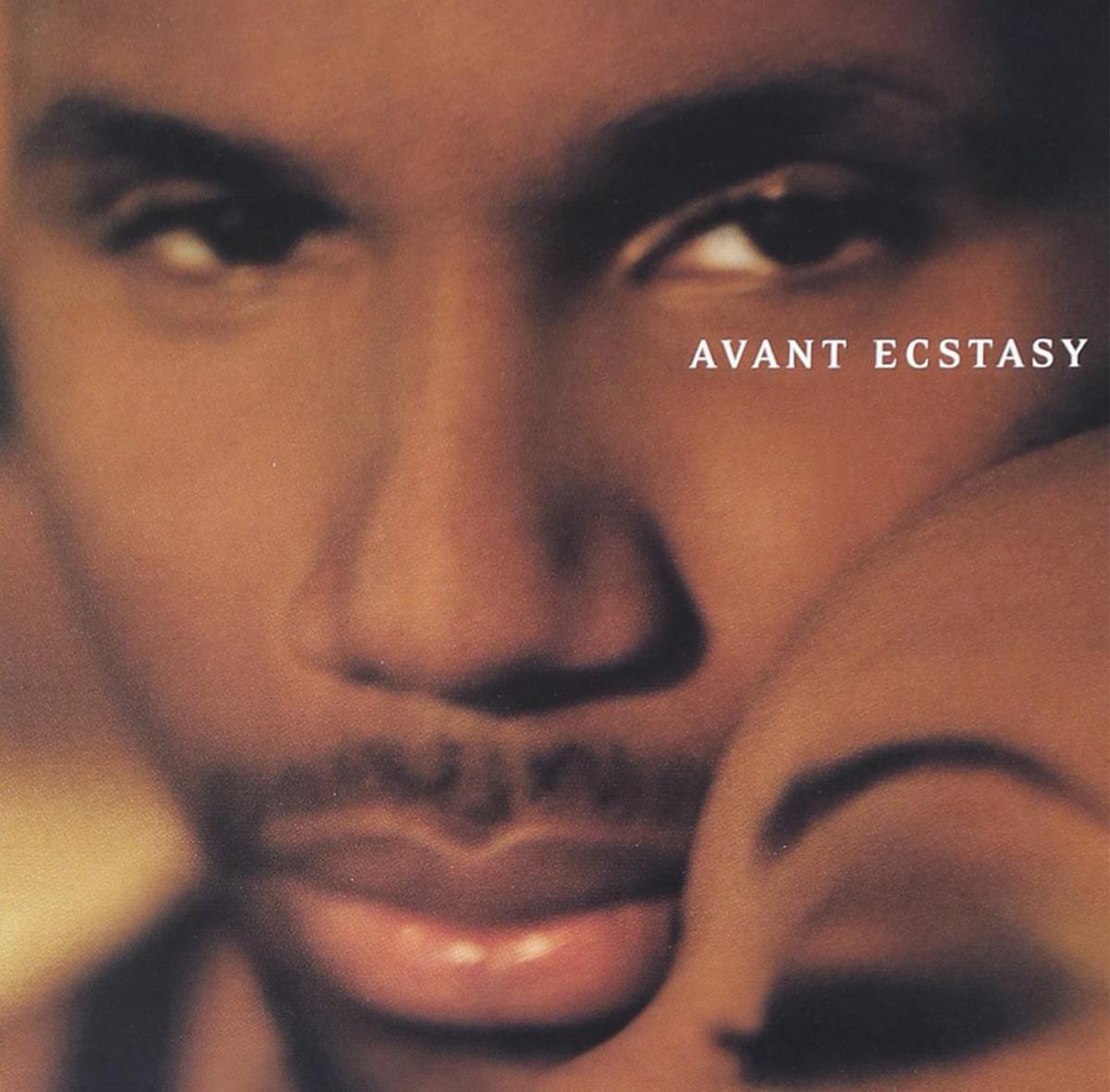 Avant, Ecstasy