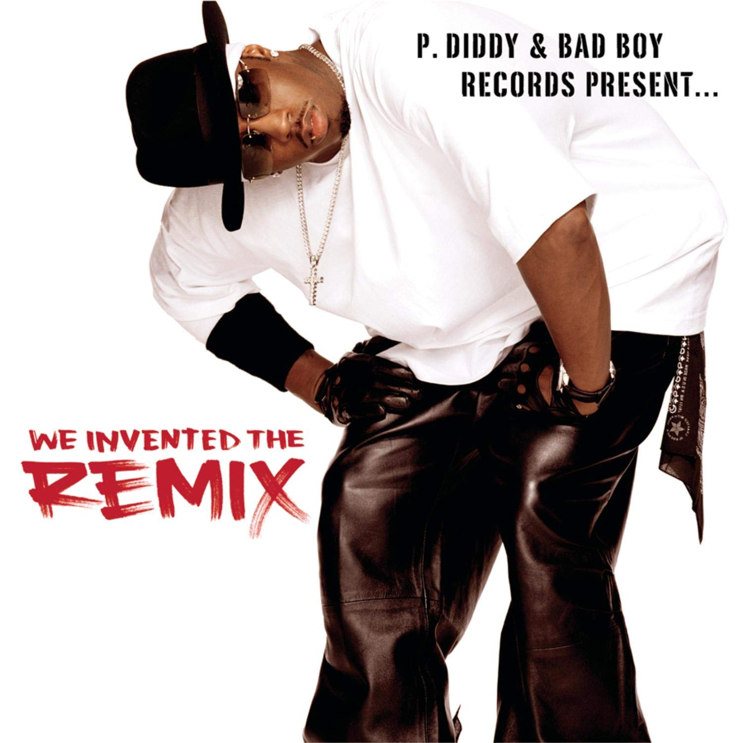 P. Diddy & Bad Boy Records, We Invented the Remix