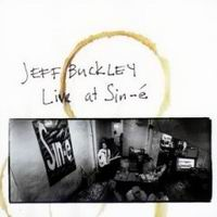 Jeff Buckley, Live at Sin-é