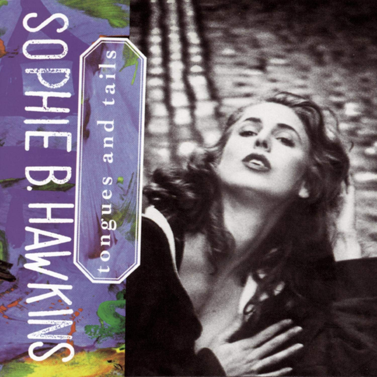 Sophie B. Hawkins, Tongues & Tails