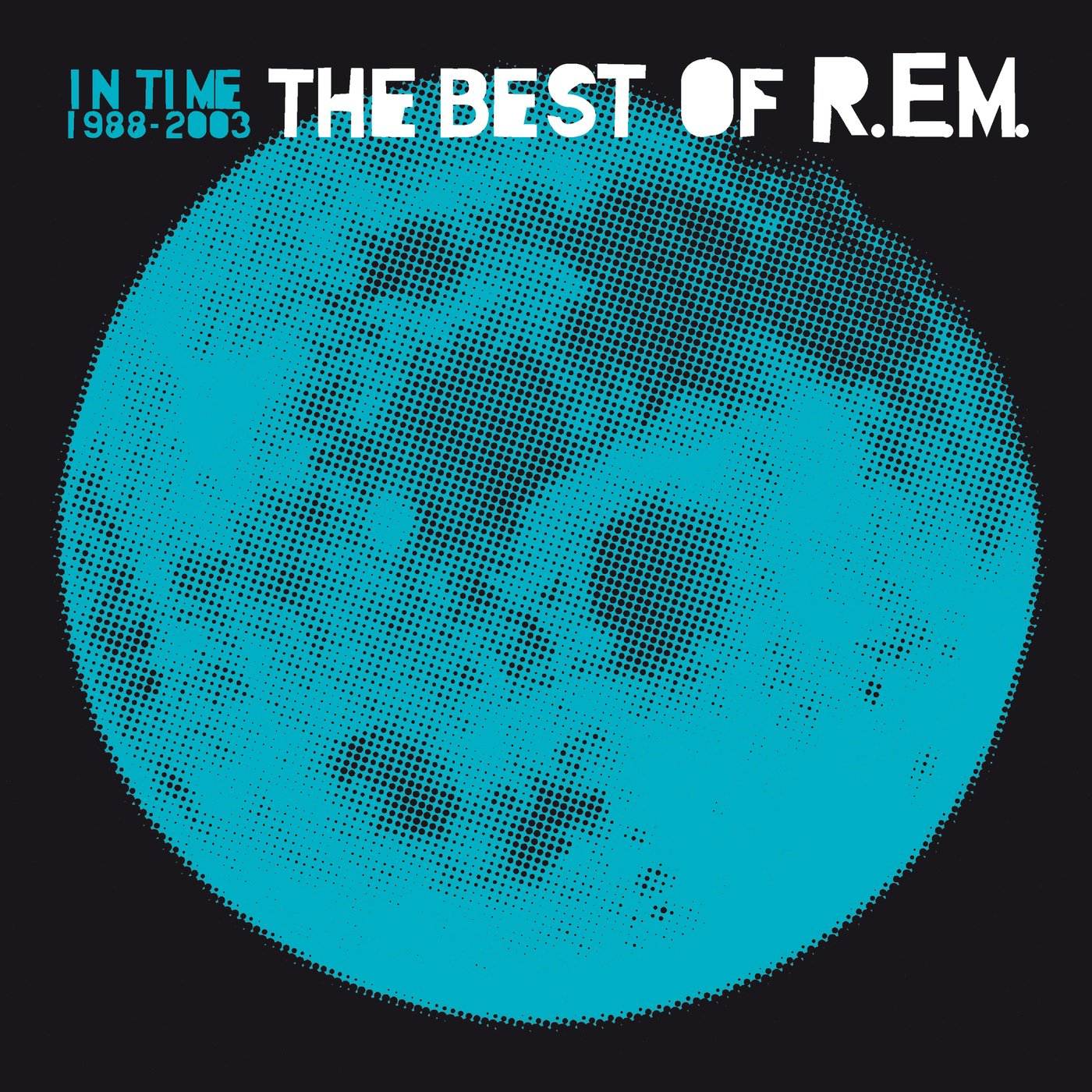R.E.M., In Time: The Best of R.E.M. 1988-2003