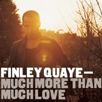 Finley Quaye, Much More Than Much Love