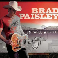 Brad Paisley, Time Well Wasted