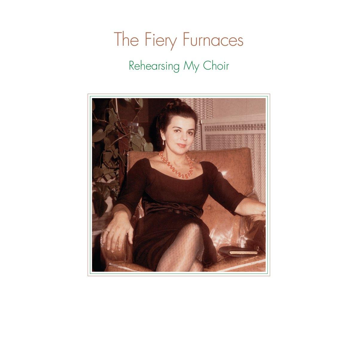 The Fiery Furnaces, Rehearsing My Choir