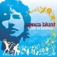 James Blunt, Back to Bedlam