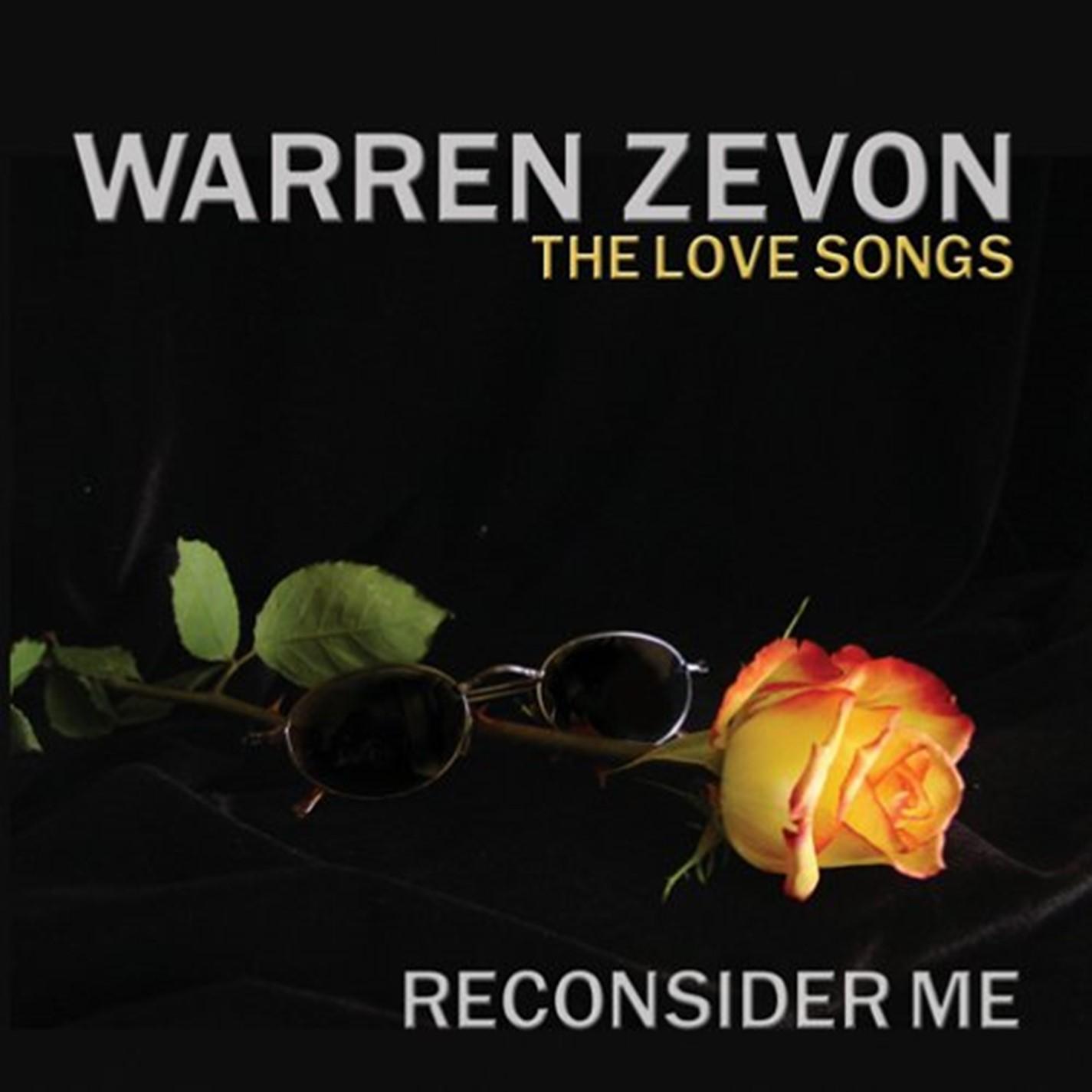 Warren Zevon, Reconsider Me: The Love Songs