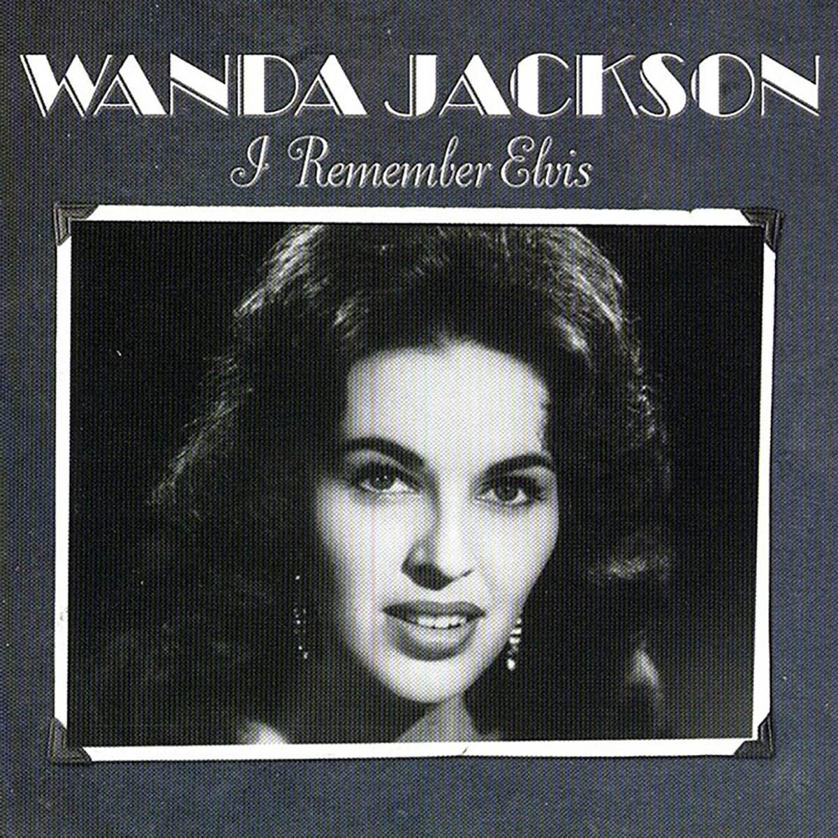 Wanda Jackson, I Remember Elvis