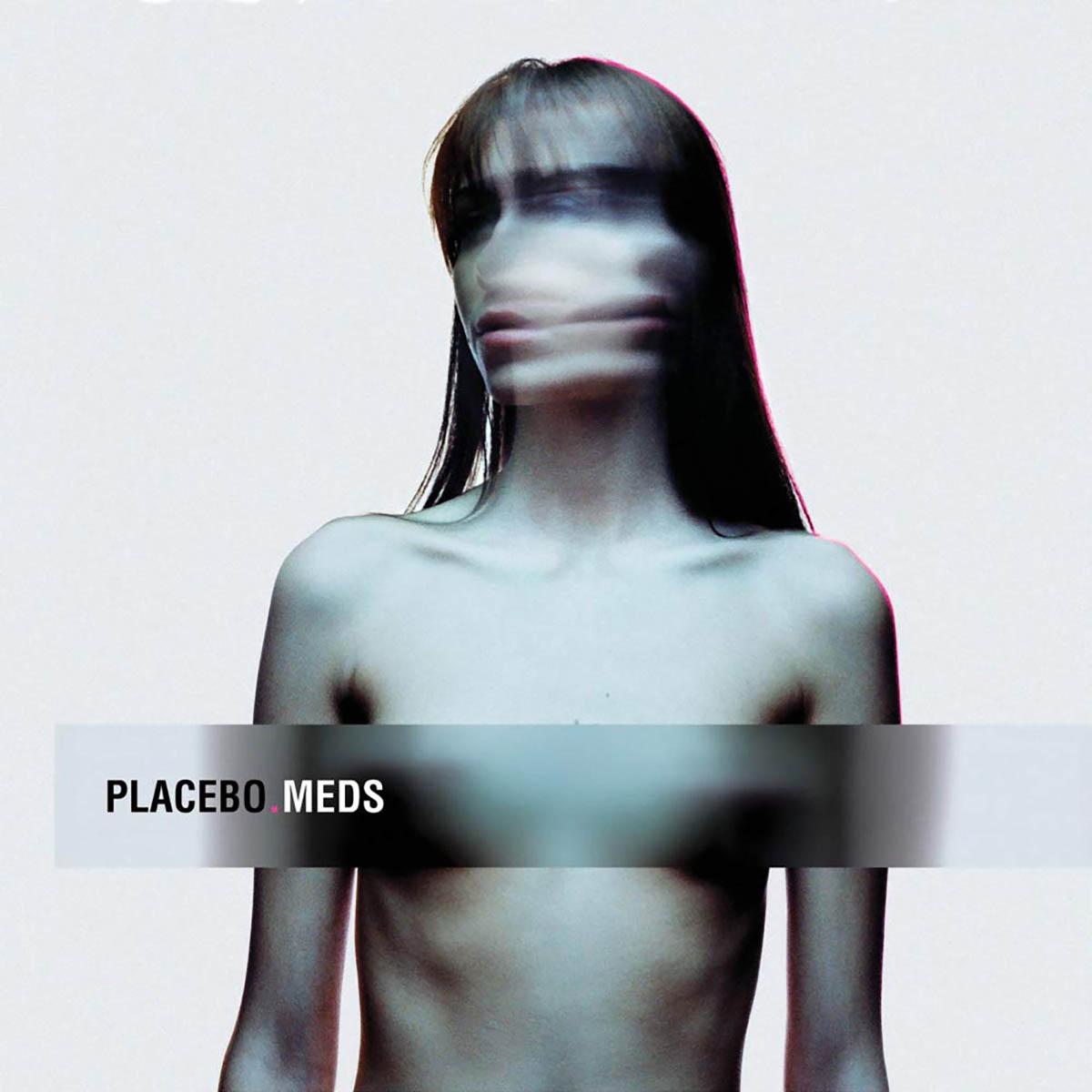Placebo, Meds